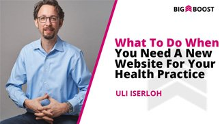 What To Do When You Need A New Website For Your Health Practice