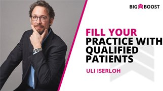 Fill Your Practice With Qualified Patients