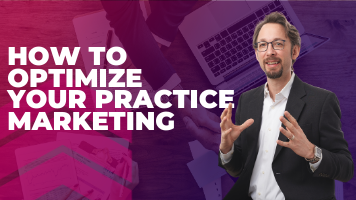 How To Optimize Your Practice Marketing