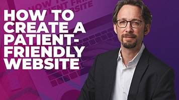 How To Craft A Patient-Friendly Website
