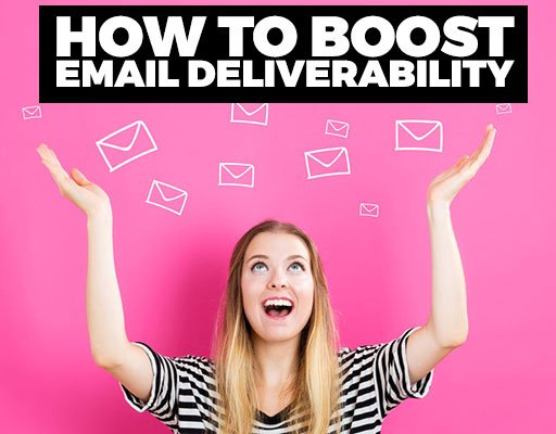 How To Boost Email Deliverability