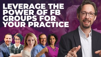 Leverage Facebook Groups For Your Practice