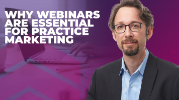 Why Webinars Are Essential For Practice Marketing