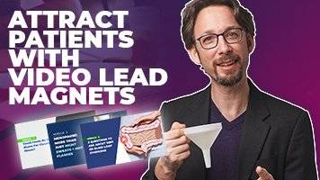 Attract Patients with Video Lead Magnets