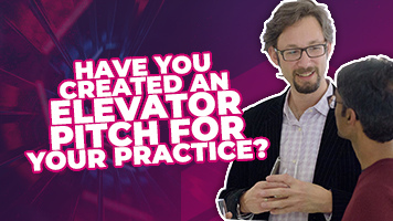 Have You Created An Elevator Pitch For Your Practice?