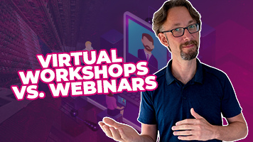 Virtual Workshops vs Webinars: Which One To Use When?