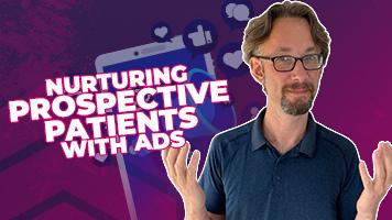 Nurturing Prospective Patients with Ads